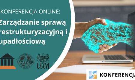 """Konferencja online: """"Zarządzanie sprawą restrukturyzacyjną i upadłościową"""""""