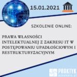 Szkolenie online: Prawa własności intelektualnej z zakresu IT w postępowaniu upadłościowym i restrukturyzacyjnym