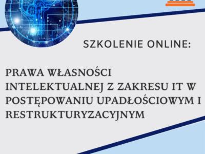 Zabezpieczony: Szkolenie online: Prawa własności intelektualnej z zakresu IT w postępowaniu upadłościowym i restrukturyzacyjnym