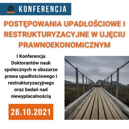 Konferencja: Postępowania upadłościowei restrukturyzacyjne w ujęciu  prawnoekonomicznym