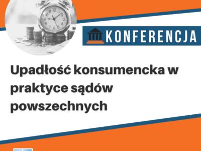 Upadłość konsumencka w praktyce sądów powszechnych – Konferencja